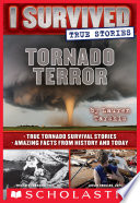 Tornado Terror (I Survived True Stories #3)