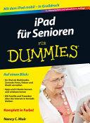 iPad f  r Senioren f  r Dummies    mit dem iPad mobil   in Grossdruck   auf einen Blick  Ihr iPad als Multimedia Zentrale  Fotos  Videos und Musik verwalten   Apps und E Books kennen und sch  tzen lernen   mit Familie und Freunden   ber das Internet in Kontakt bleiben