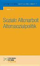 Soziale Altenarbeit und Alterssozialpolitik