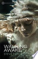 Walking Awake