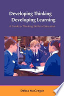 Developing Thinking  Developing Learning