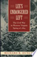 Lee s Endangered Left  The Civil War in Western Virginia  Spring of 1864