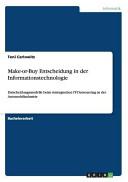Make-or-Buy Entscheidung in der Informationstechnologie