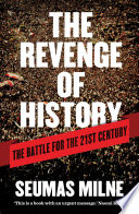 Ebook The Revenge of History: The Battle for the 21st Century Epub Seumas Milne Apps Read Mobile