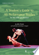 A Student S Guide To As Performance Studies For The Ocr Specification
