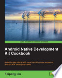 Android Native Development Kit Cookbook