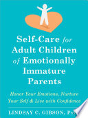 Self Care For Adult Children Of Emotionally Immature Parents