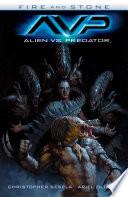 Alien vs  Predator  Fire and Stone Book PDF