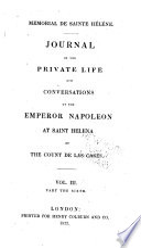 Mémorial de Sainte Hélène: journal of the private life and conversations of the Emperor Napoleon at St. Helena