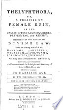 Thelyphthora; or, A treatise on female ruin [by M. Madan].