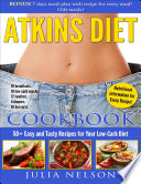 Atkins Diet Cookbook  50  Easy and Tasty Recipes for Your Low carb Diet  Bonus  7 Days Meal plan With Recipe for Every Meal  Gift Inside  Nutritional Information for Every Recipe 10 Breakfast  10 Low carb Snacks  12 Lunches  8 Dinners  10 Desserts