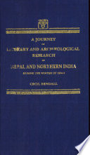 . A Journey of Literary and Archaeological Research in Nepal and Northern India During the Winter of 1884-85 .