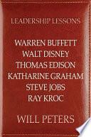 Leadership Lessons Warren Buffett Walt Disney Thomas Edison Katharine Graham Steve Jobs And Ray Kroc book