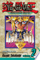 Yu Gi Oh   Millennium World  Vol  2 : relive his life as a pharaoh in ancient...