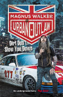 Magnus Walker : dirt don't slow you down Book Cover