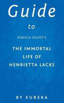Guide to Rebecca Skloot s the Immortal Life of Henrietta Lacks