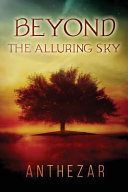 Beyond The Alluring Sky : orphans from slavers is his life,...