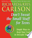 Don t Sweat the Small Stuff for Teens