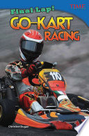 Final Lap! Go-Kart Racing The Road This Exciting Nonfiction Title Invites Readers