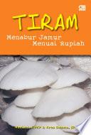 TIRAM - Menabur Jamur Menuai Rupiah