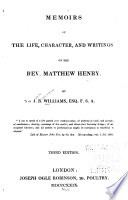 Memoirs Of The Life Character And Writings Of The Rev Matthew Henry