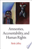 Amnesties  Accountability  and Human Rights