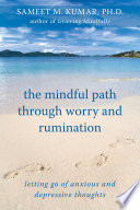 The Mindful Path through Worry and Rumination