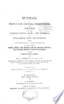 Burmah, Its People and Natural Productions, Or, Notes on the Nations, Fauna, Flora and Minerals of Tenasserim, Pegu and Burmah ...