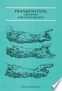 Frankenstein  Creation and Monstrosity
