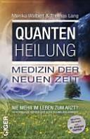 Quantenheilung   Medizin der neuen Zeit