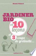 illustration du livre Jardiner bio en 10 leçons et 3 coups de grelinette...