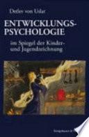Entwicklungspsychologie im Spiegel der Kinder  und Jugendzeichnung