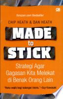 Made to Stick   Strategi Agar Gagasan An
