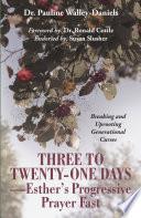 Three To Twenty One Days Esther S Progressive Prayer Fast
