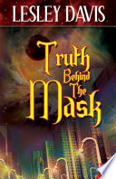 Truth Behind The Mask : enemy...and finds love. in a city...