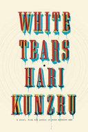 Ebook White Tears Epub Hari Kunzru Apps Read Mobile