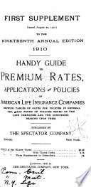 The Spectator Handy Guide to Standard and Special Life Insurance Contracts  Non forfeiture Values and Actuarial Tables Useful to the Life Underwriter