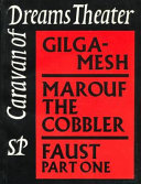 The Collected Works of Caravan of Dreams Theater  Gilgamesh  Marouf the Cobbler  Faust  part one