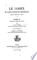Le Codex de Saint Jacques de Compostelle  Liber de miraculis S  Jacobi  livre IV     publi   pour la premi  re fois en entier