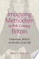Imagining Methodism in Eighteenth Century Britain