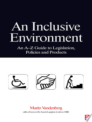 An Inclusive Environment: An A-Z Guide to Legislation, Policies and Products - ISBN:9780750684569