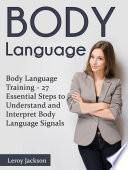 Body Language Body Language Training 27 Essential Steps To Understand And Interpret Body Language Signals