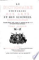 Le dictionaire universel des arts et des sciences  Nouv  ed  rev   corr  et augm  par M     de Fontenelle
