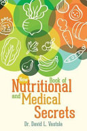 New Book Of Nutritional And Medical Secrets : better understanding about my health