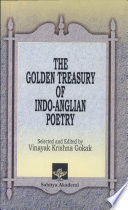 The Golden Treasury of Indo-Anglian Poetry, 1828-1965