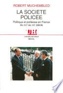 La société policée - Politique et politesse en France du XVIe au XXe siècle
