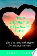 From Bipolar to Expansive Love (hardcover)
