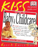 K I S S  Guide to Baby and Child Care