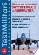 Manuale per i concorsi di sottufficiale in aeronautica  Test culturali e psicoattitudinali per i concorsi di  sergente in servizio permanente