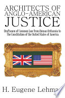 Architects of Anglo-American Justice Government For Fourteen Centuries From The Withdrawal Of